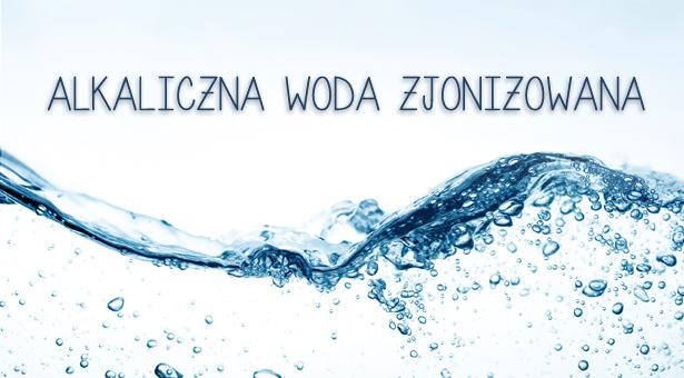 Woda zjonizowana - woda żywa