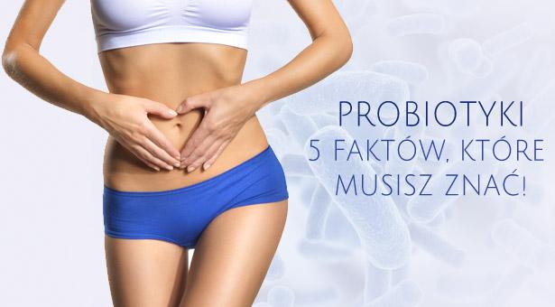 Probiotyki - 5 faktów, które musisz znać!
